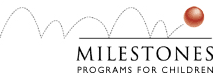 Milestones Programs for Children