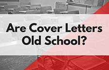 Are Cover Letters Old School?