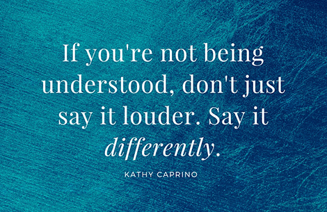 If You're Not Being Understood, Say It Differently: 4 Key Ways To Improve Your Communications